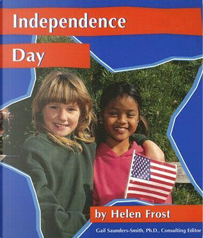 Independence Day by Helen Frost