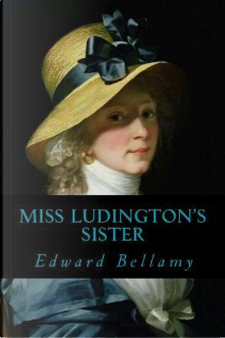 Miss Ludingtons Sister by Edward Bellamy