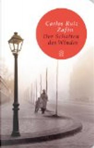 Der Schatten des Windes by Carlos Ruiz Zafón