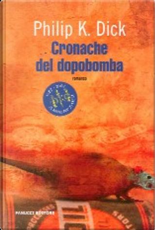 Cronache del dopobomba by Philip K. Dick