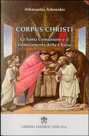 Corpus Christi. La santa comunione e il rinnovamento della Chiesa by Athanasius Schneider