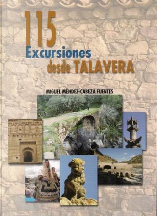 115 excursiones desde Talavera by Miguel Méndez-Cabeza Fuentes