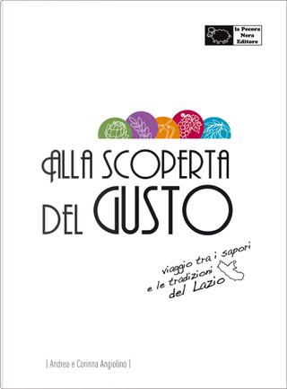 Alla Scoperta del Gusto by Andrea Angiolino, Corinna Angiolino