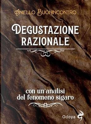 Degustazione razionale by Aniello Buonincontro