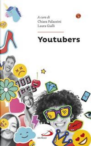 Youtubers. Chi sono e perché hanno successo by Chiara Palazzini