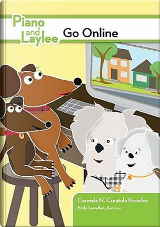 Piano and Laylee Go Online by Carmela N. Curatola Knowles