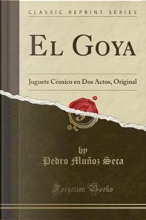 El Goya by Pedro Muñoz Seca