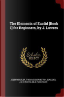 The Elements of Euclid [Book 1] for Beginners, by J. Lowres by Joseph Butler