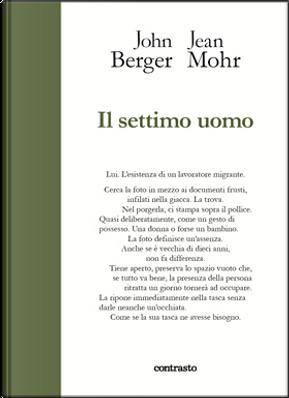 Il settimo uomo by Jean Mohr, John Berger