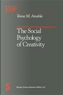 The Social Psychology of Creativity by Teresa M. Amabile