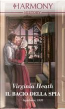 Il bacio della spia by Virginia Heath