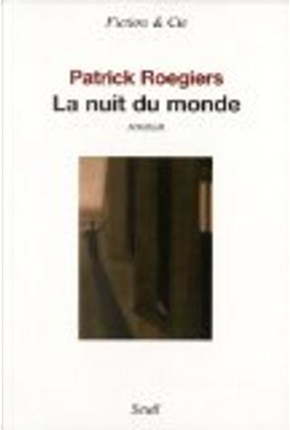 La nuit du monde by Patrick Roegiers