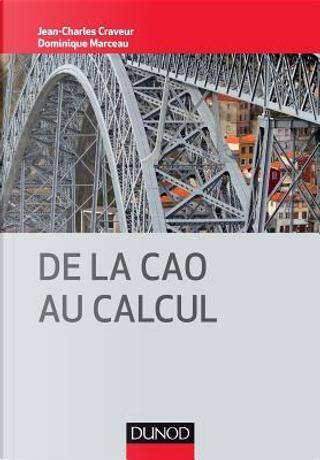 De la CAO au calcul by Jean-Charles Craveur