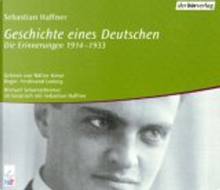 Geschichte eines Deutschen. 4 CDs. . Die Erinnerungen 1914 - 1933 by Sebastian Haffner, Walter Kreye, Ferdinand Ludwig