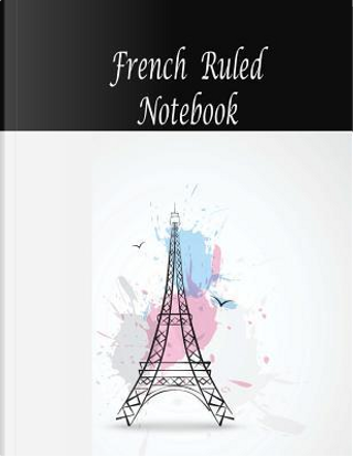 French Ruled Notebook by Penny Higueros