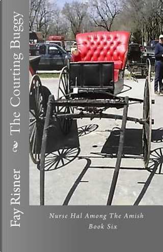 The Courting Buggy by Fay Risner