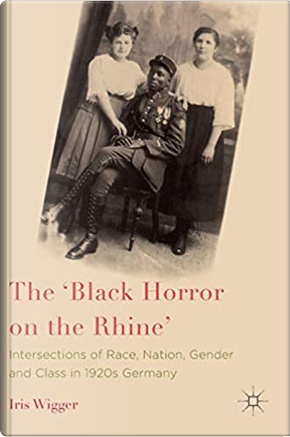 "The ""Black Horror on the Rhine"" by Iris Wegger"