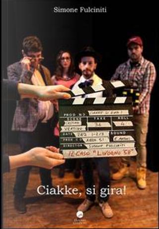 Ciakke, si gira! (Il caso Livorno58) by Simone Fulciniti
