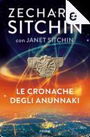 Le cronache degli Anunnaki by Janet Sitchin, Zecharia Sitchin