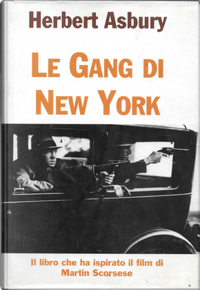 Le gang di New York by Herbert Asbury
