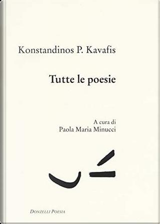 Tutte le poesie by Konstantinos Kavafīs