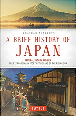 A Brief History of Japan by Jonathan Clements