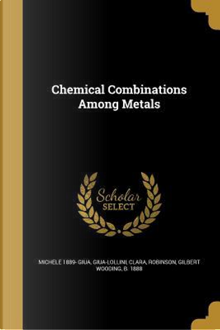 CHEMICAL COMBINATIONS AMONG ME by Michele 1889 Giua