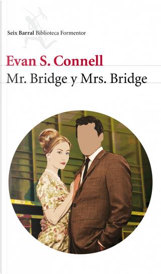Mr. Bridge y Mrs. Bridge by Evan S. Connell
