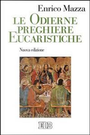 Le odierne preghiere eucaristiche by Enrico Mazza