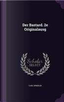 Der Bastard. 2e Originalausg by Carl Spindler