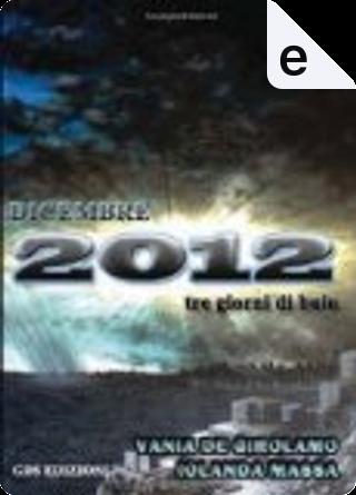 Dicembre 2012: Tre giorni di buio by Iolanda Massa