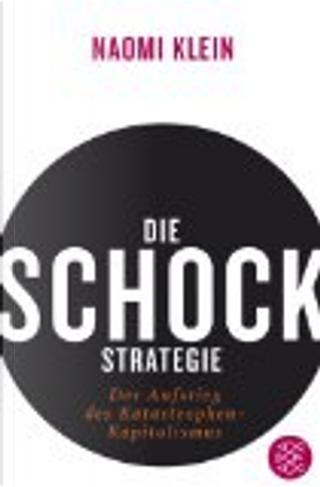 Die Schock-Strategie by Naomi Klein