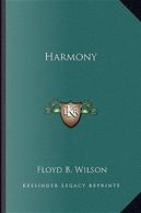 Harmony by Floyd B. Wilson