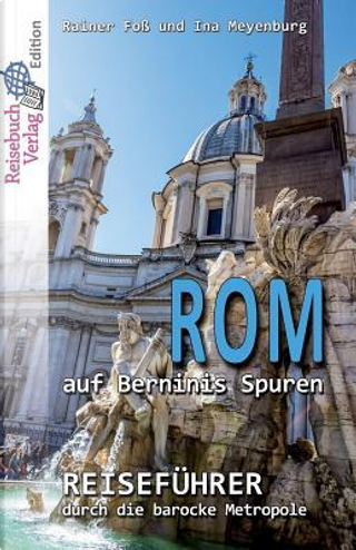 Rom auf Berninis Spuren by Rainer Foß