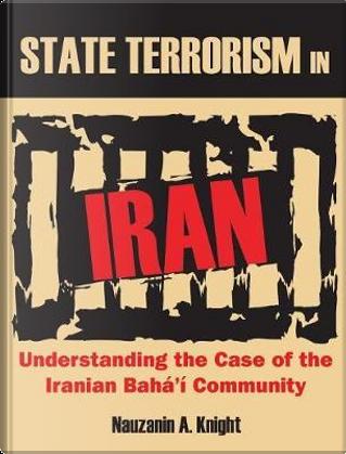 State Terrorism in Iran by Nauzanin A. Knight