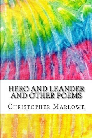 Hero and Leander and Other Poems by Christopher Marlowe