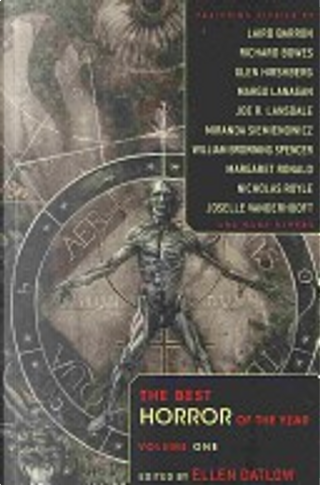 The Best Horror of the Year, Volume 1 by E. Michael Lewis, Graham Edwards, Glen Hirshberg, Nicholas Royle, Richard Bowes, Joe R. Lansdale, Margo Lanagan, Mike Allen, Laird Barron, Margaret Ronald, Simon Bestwick, Steve Duffy, Trent Hergenrader, Adam Golaski, Daniel LeMoal, R.B. Russell, Joselle Vanderhooft, Daniel Kaysen, Miranda Siemienowicz, Euan Harvey, William Browning