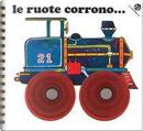 Le ruote corrono... by C. Alberto Michelini
