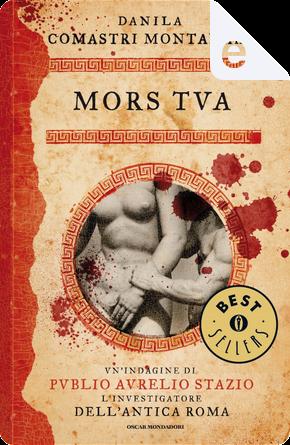 Mors tua by Danila Comastri Montanari