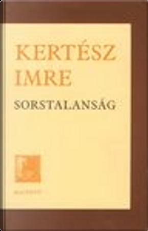 Sorstalanság by Imre Kertesz