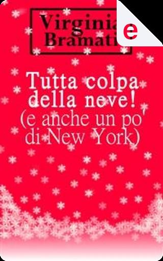 Tutta colpa della neve! (e anche un po' di New York) by Virginia Bramati