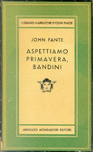 Aspettiamo Primavera, Bandini by John Fante