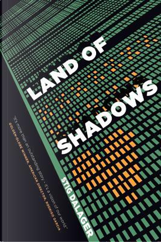 Land of Shadows by Stig Dalager