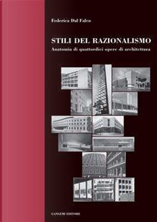 Stili del razionalismo. Anatomia di quattordici opere di architettura by Federica Dal Falco