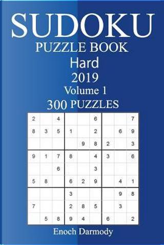 300 Hard Sudoku Puzzle Book 2019 by Enoch Darmody