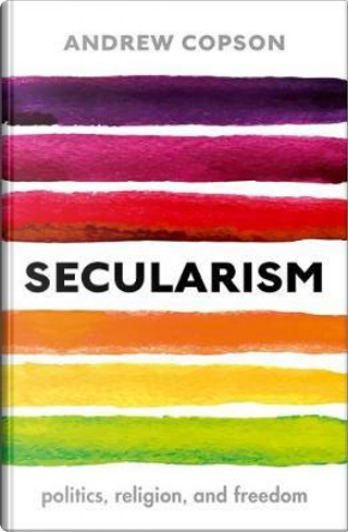Secularism by Andrew Copson