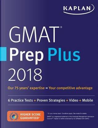 Kaplan GMAT Prep Plus 2018 by Inc. Kaplan