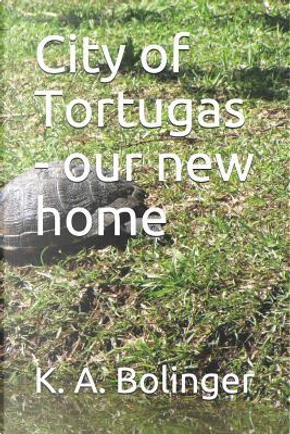 City of Tortugas - our new home by K. A. Bolinger