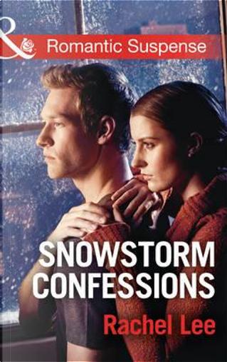 Snowstorm Confessions by Rachel Lee