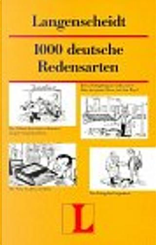 Langenscheidts Tausend deutsche Redensarten. Mit Erklärungen und Anwendungsbeispielen by Dora Schulz, Heinz Griesbach